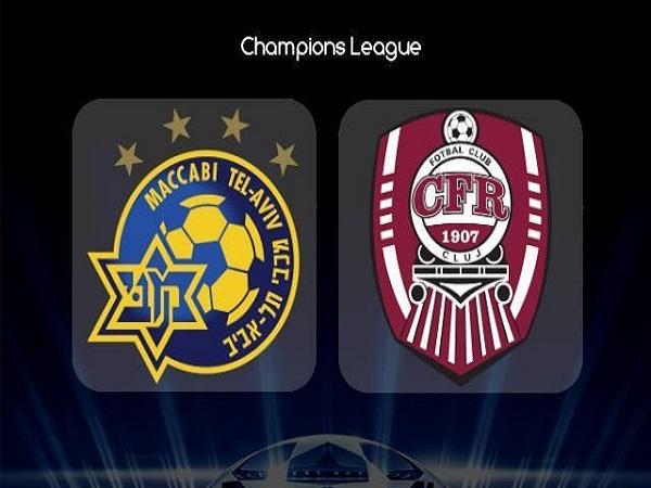Dự đoán Maccabi Tel Aviv vs CFR Cluj, 0h00 ngày 31/07