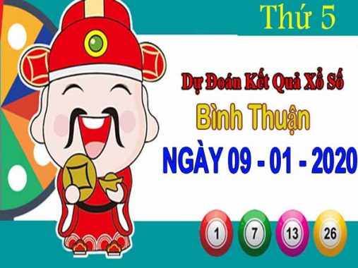 Dự đoán XSBTH ngày 9/1/2020 – Dự đoán xổ số Bình Thuận thứ 5