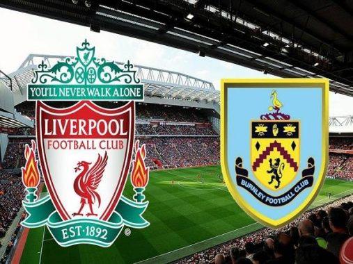 Dự đoán Liverpool vs Burnley 21h00, 11/07 – Ngoại Hạng Anh