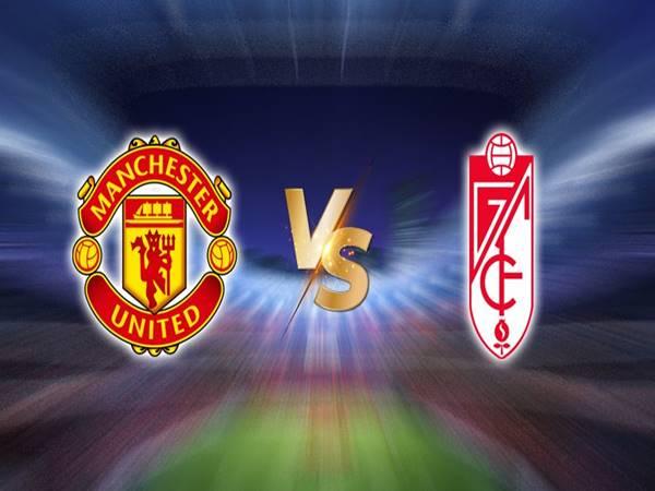 Dự đoán Man Utd vs Granada, 02h00 ngày 16/6 Cup C2