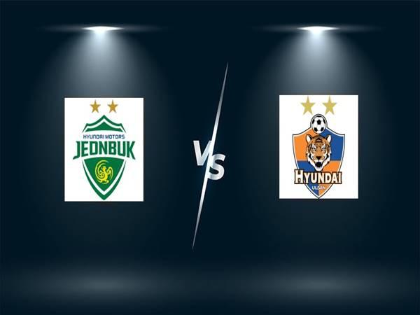 Dự đoán bóng đá Jeonbuk Hyundai vs Ulsan Hyundai, 17h00 ngày 19/5