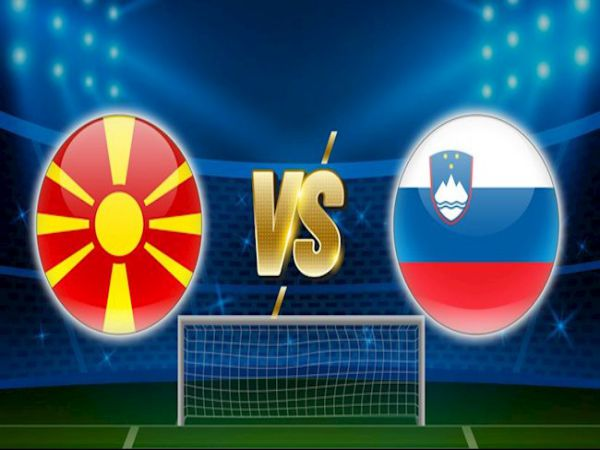 Dự đoán kèo Macedonia vs Slovenia, , 23h00 ngày 1/6 - giao hữu ĐTQG