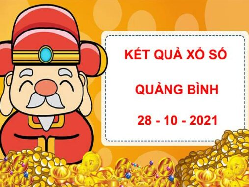 Dự đoán kết quả XS Quảng Bình 28/10/2021 hôm nay thứ
